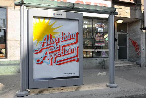 Bus shelter advertising will be noticed specifically by commuters and pedestrians on foot